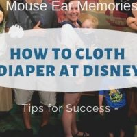 Ultimate Guide to Cloth Diapering at Disney