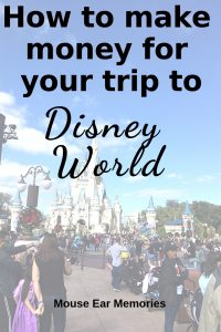 How to Make Money for your next trip to Disney World