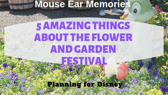 5 things about the flower and garden festival at epcot