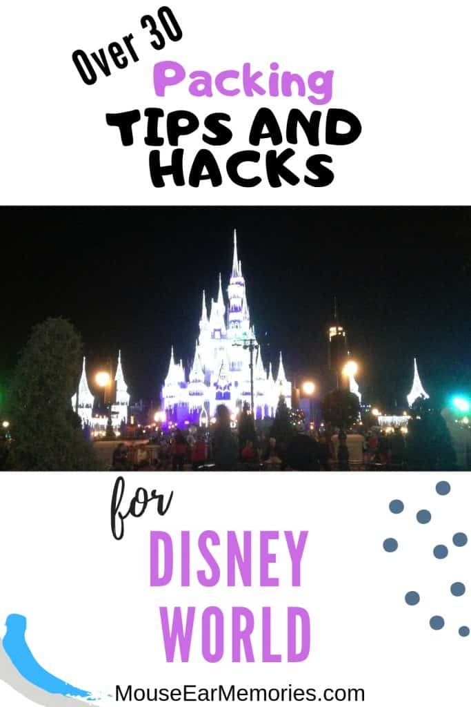 Over 30 of the best packing tips and hacks for Disney World for your next Disney trip!